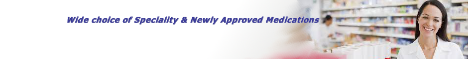 Wide Choice of Speciality Approved Medications